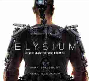 Elysium - The Art of the Film
