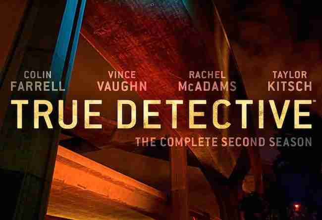 Blu-ray Review: TRUE DETECTIVE Season 2 Is A Dark And Complex Noir