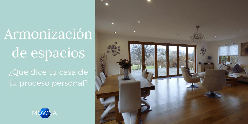 Armonizacion de espacios que dice tu casa de tu proceso personal