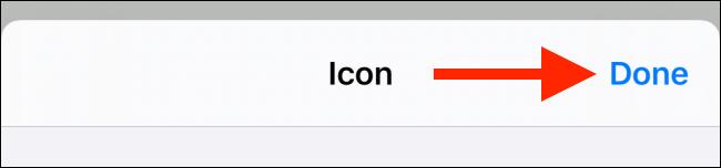 Appuyez sur le bouton Terminé dans l'écran de personnalisation des icônes