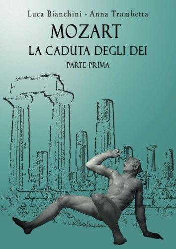 Luca Bianchini, Anna Trombetta - Mozart La caduta degli dei - Parte prima