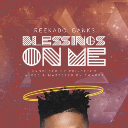 Reekado Banks – Blessings On Me