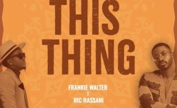 Frankie Walter – This Thing ft. Ric Hassani