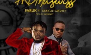 Faruk – AKUnaswiss ft. Duncan Mighty