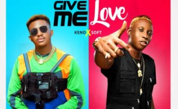 Keno – Give Me Love ft. Soft
