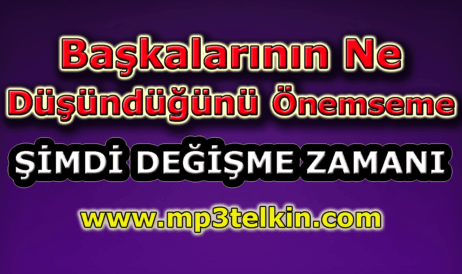 mp3telkin-youtube-baskalarinin-ne-dusundugunu-onemseme
