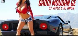 Gaddi Moudan Ge – DJ Vivek & DJ Ansh