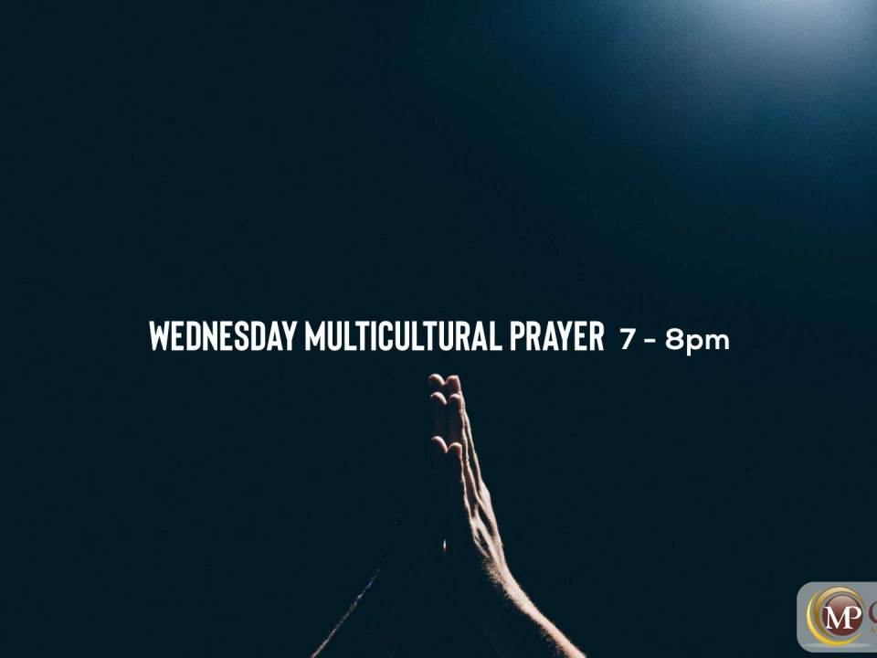 WEDNESDAY MULTICULTURAL PRAYER 12