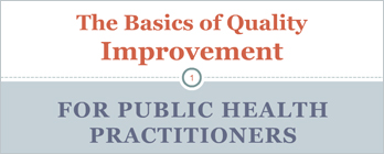 The Basics of Quality Improvement for Public Health Practitioners Image