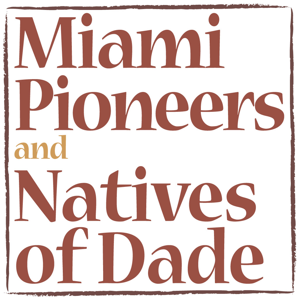 Miami Pioneers and Natives of Dade