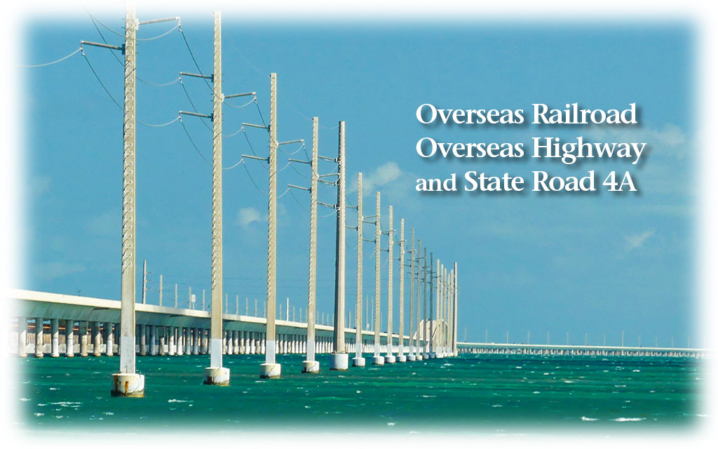 The Oversea Railroad, Highway and State Road 4A