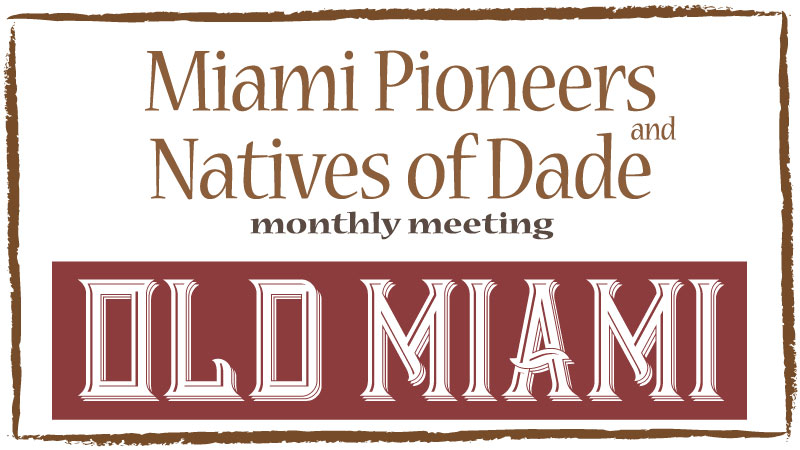 October 7 Meeting – Old Miami