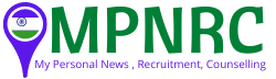 MPNRC: Latest News, Recruitment, Admit card, Counselling, Result