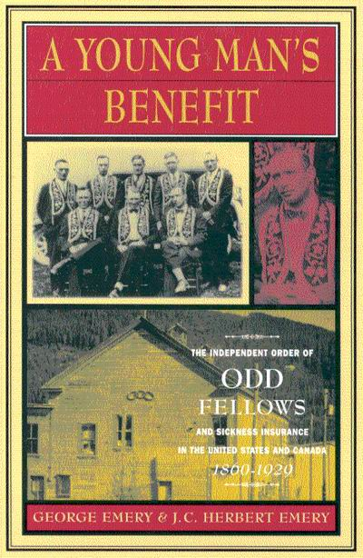 Image result for Young Man's Benefit: The Independent Order of Odd Fellows and Sickness Insurance in the United States and Canada, 1860-1929