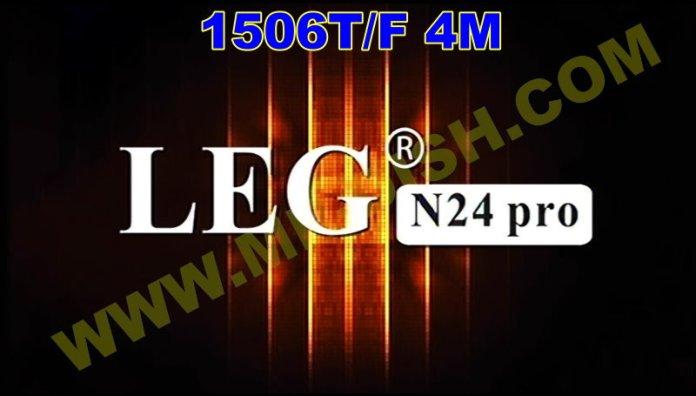 LEG N24 PRO 1506T 4MB NEW SOFTWARE V11.02.03