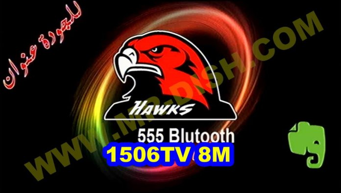 HAWKS 555 BLUTOOTH 1506TV 8M NEW SOFTWARE