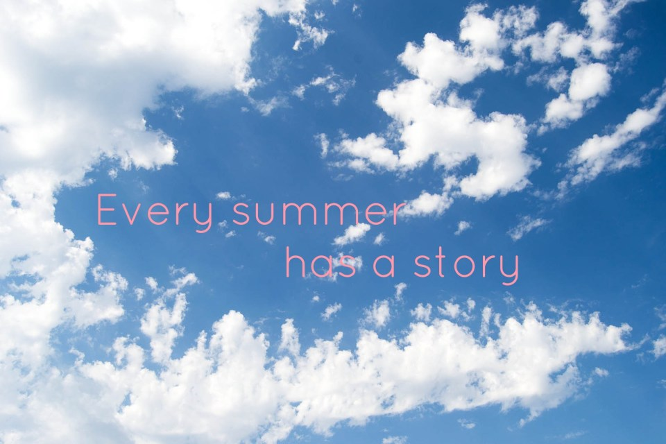 Slow Life. Every summer has a story