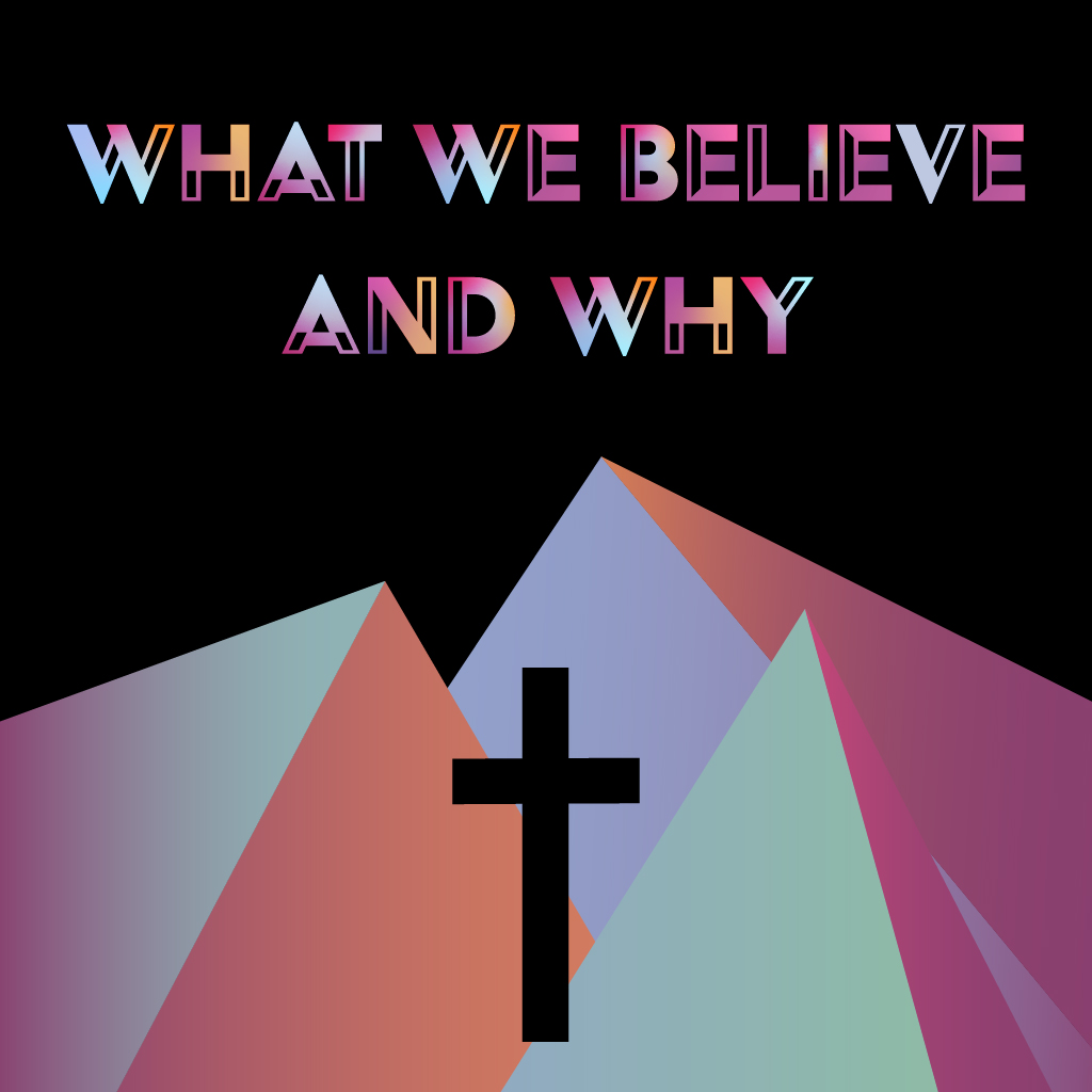 What We Believe and Why 02