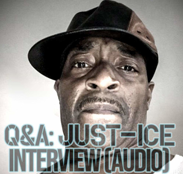 Q&A: Hip hop Icon JUST-ICE Interview (Listen)