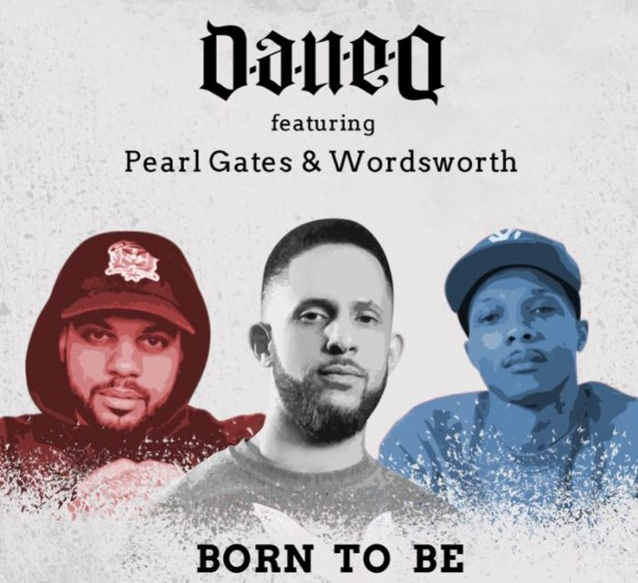 "Dan-e-o ""Born To Be"" ft. Pearl Gates & Wordsworth (Listen)"