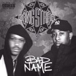 "Gangstarr New Single ""Bad Name"" Now Available!"
