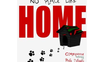 "Consequence ft. Phife Dawg ""No Place Like Home"""