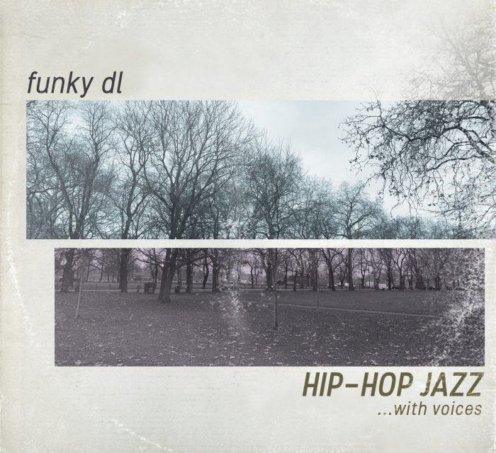"""New Instrumental compilation """"Hip-Hop Jazz …with Voices"""" By Funky DL"""