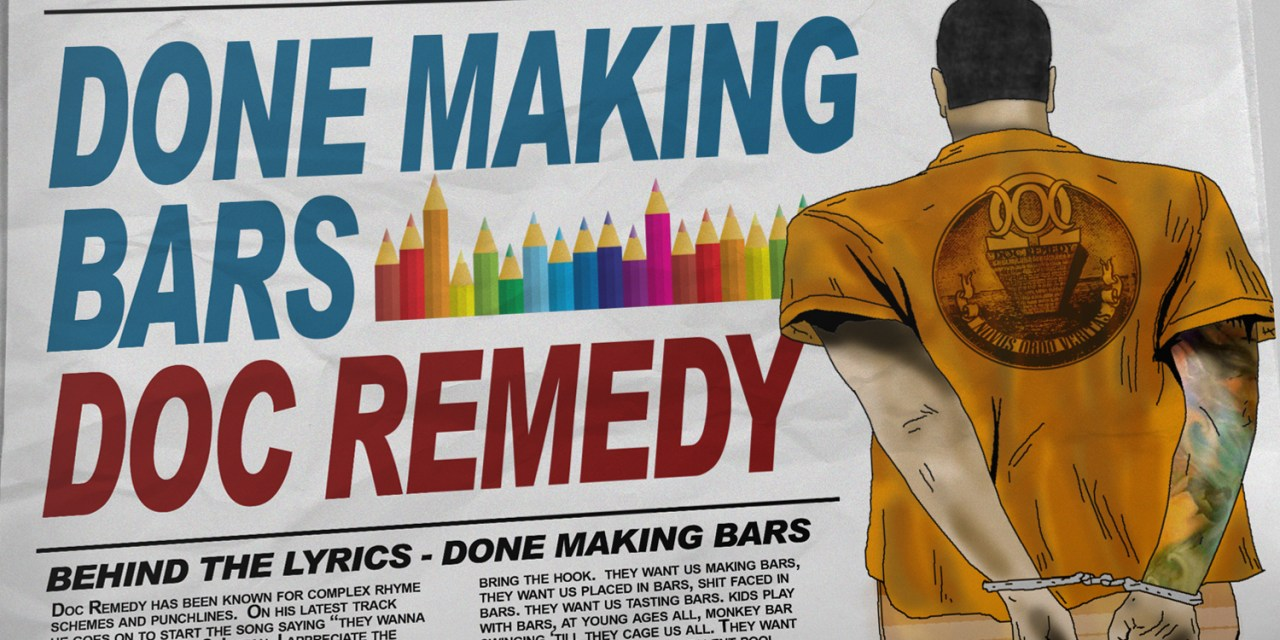 "Doc Remedy – ""Done Making Bars"""