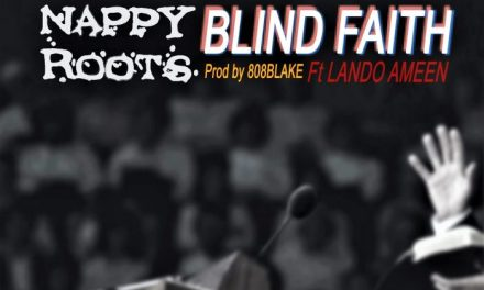 "Nappy Roots Return With An Urgent New Single ""Blind Faith"" (Lyric Video)"