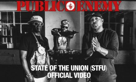 """Public Enemy Returns With Explosive New Single & Video """"State Of The Union (STFU)"""" Prod. By DJ Premier"""