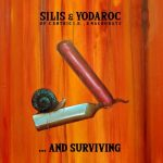 "Silis & Yodaroc – ""…and Surviving"""