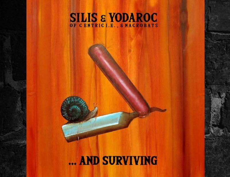 "Silis & Yodaroc – ""…and Surviving"""