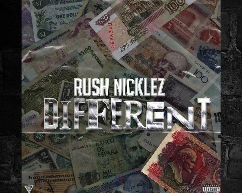 "Rush Nicklez- ""Different"" (Single)"