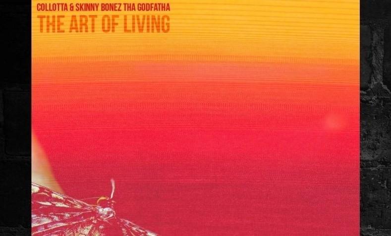 """The Art of Living"" by Collotta & Skinny Bonez Tha Godfatha"