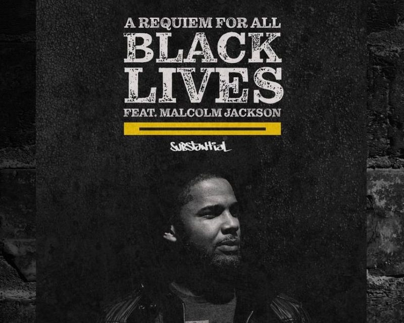 """Substantial – """"A Requiem for All Black Lives"""""""