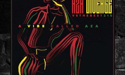 """Aza Lineage x VStheBest215 """"A Vibe Called Aza"""" Mixtape"""