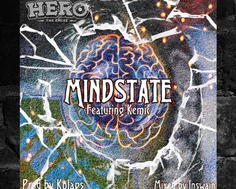 "Hero the Emcee – ""Mindstate"" ft. Kemic"
