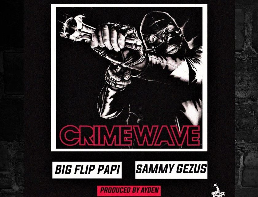 "Big Flip Papi feat. Sammy Gezus ""CrimeWave"""