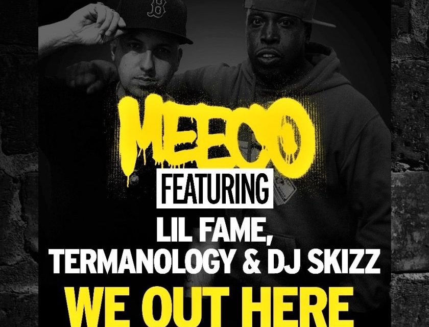 """Meeco ft. Lil Fame, Termanology & DJ Skizz """"We Out Here"""""""