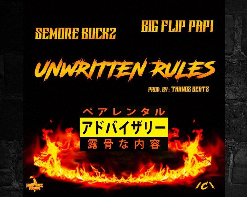 "Semore Buckz x Big Flip Papi ""Unwritten Rules"""