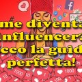 Come diventare influencer