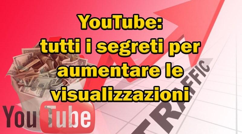 YouTube: tutti i segreti per aumentare le visualizzazioni