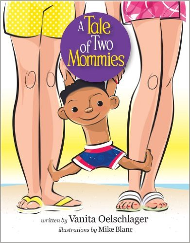 A Tale of Two Mommies by Vanita Oelschlager