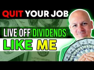 How Much Money Do You Really Need To Quit Your Job And Live Off Dividends?