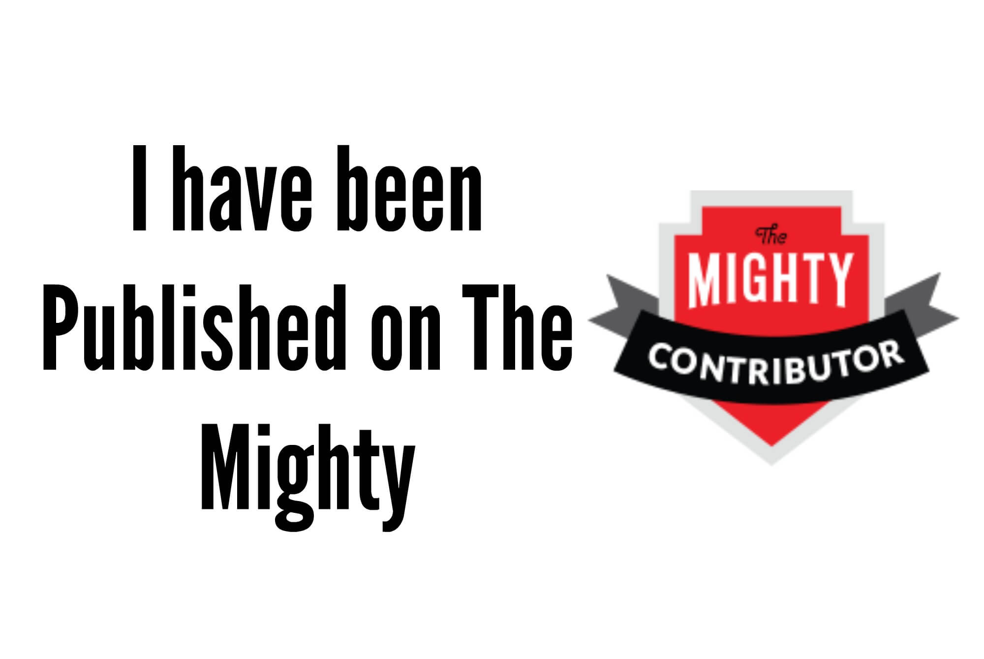 I have been Published on The Mighty