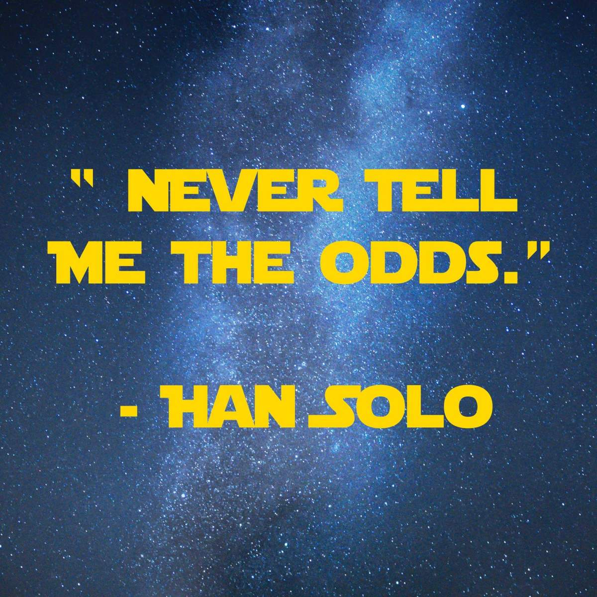 Never Tell Me the Odds | 31 Memorable Star Wars Quotes for Geeks