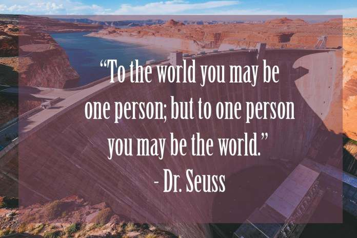 To-the-world-you-may-be-one-person | 37 Dr Seuss Quotes Which Will Inspire You