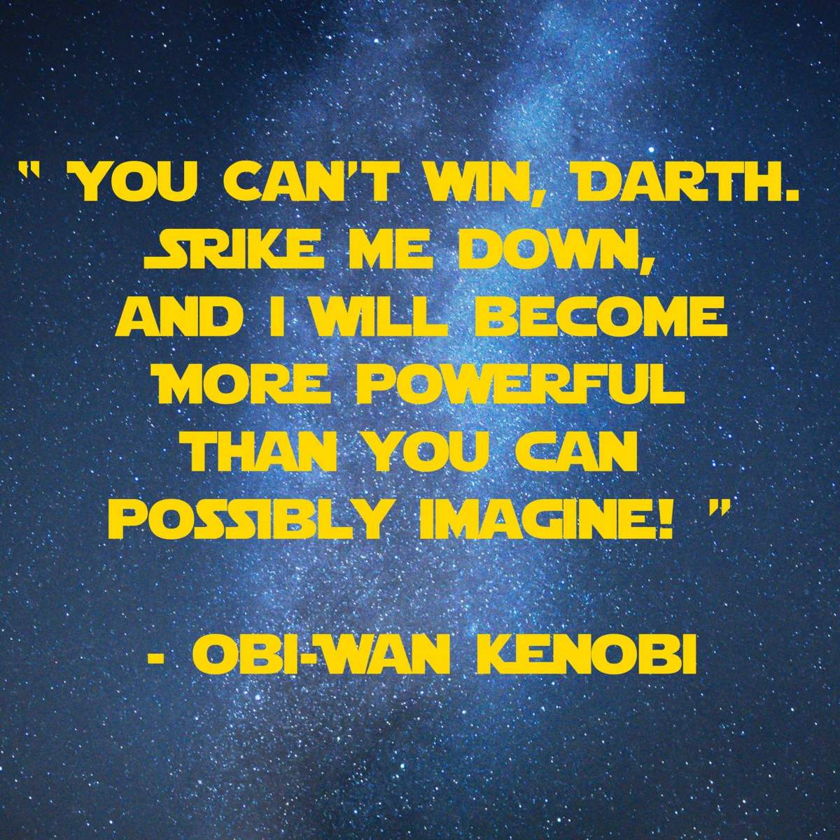 You Cant win Darth | 31 Memorable Star Wars Quotes for Geeks