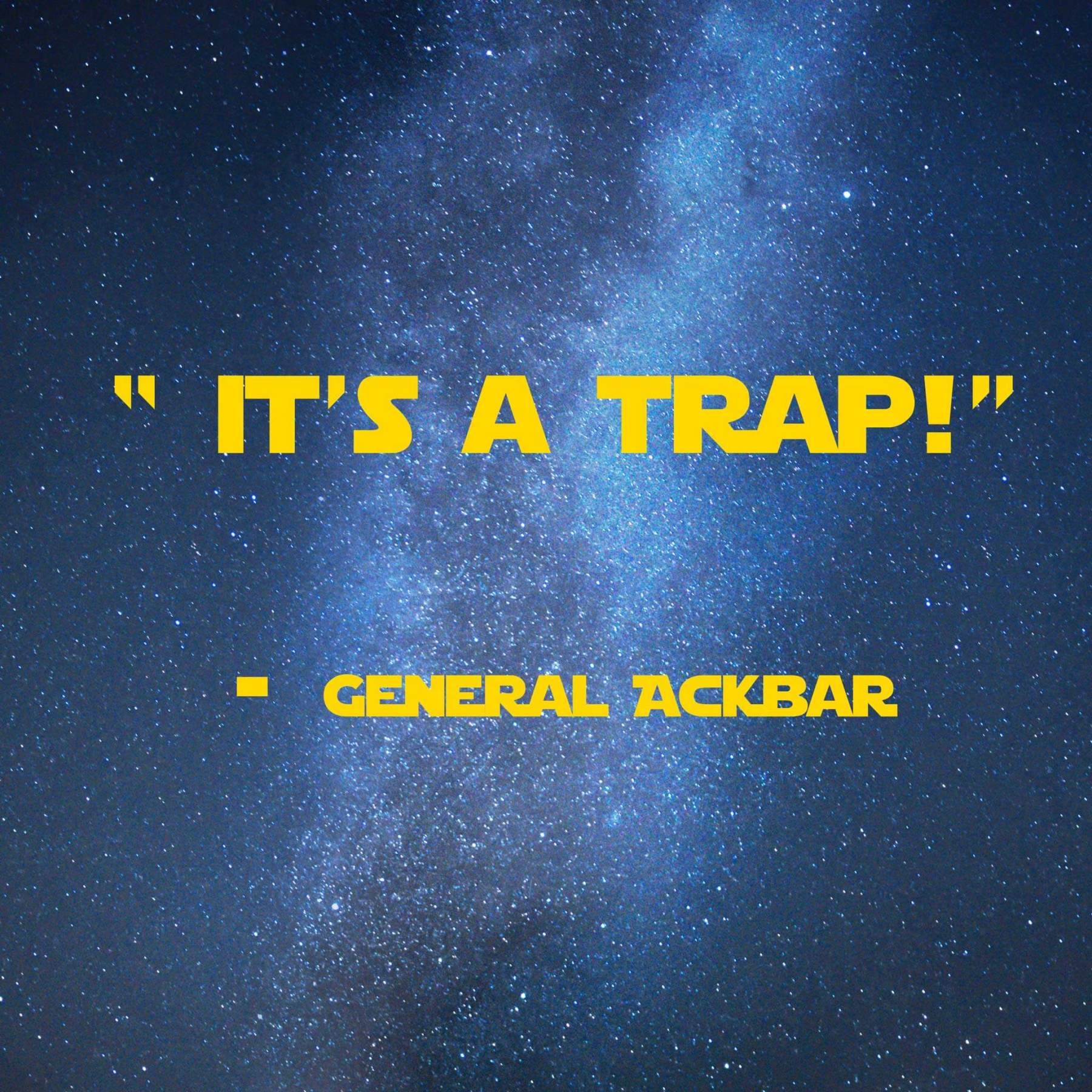 It's a Trap! | 31 Memorable Star Wars Quotes for Geeks