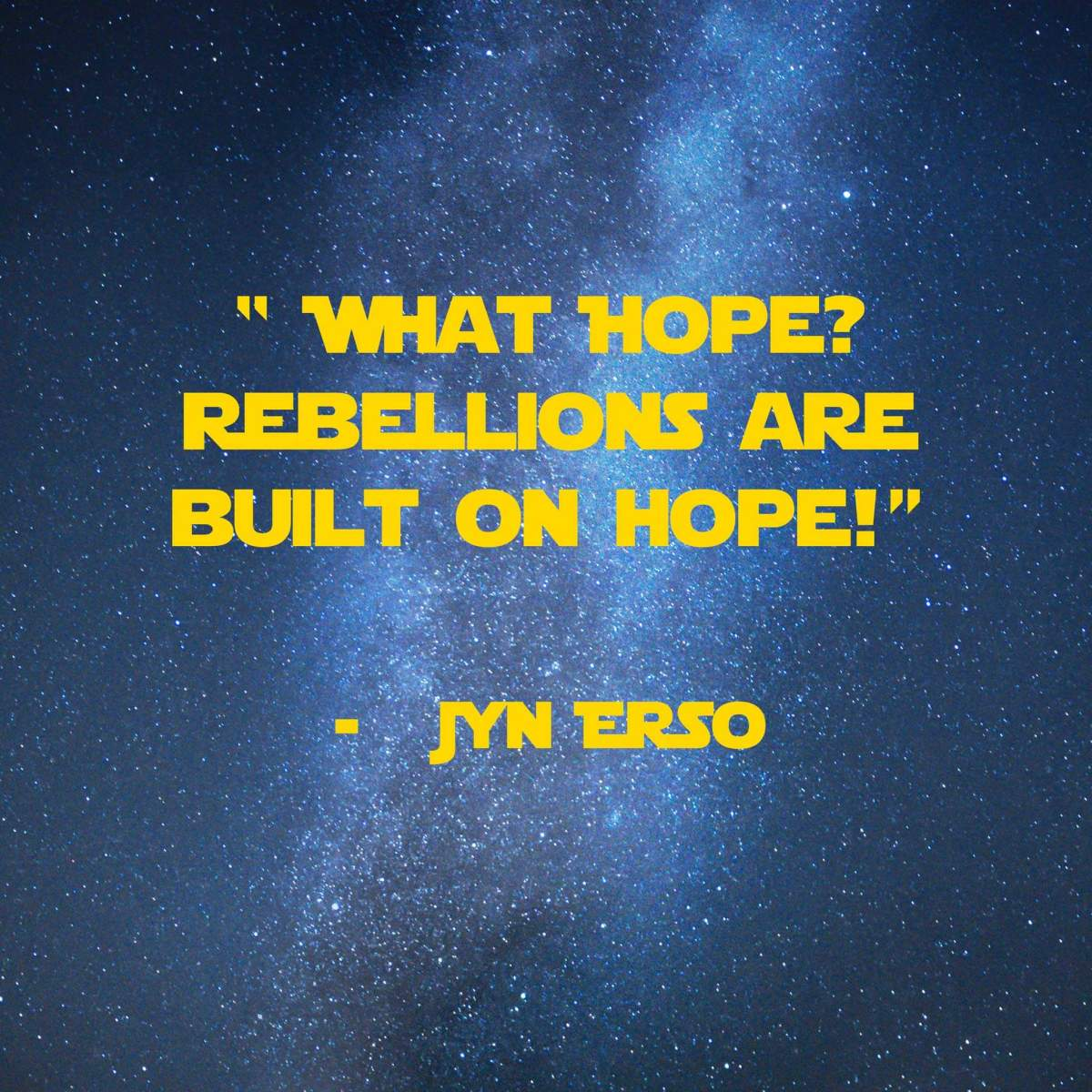 What Hope? Rebellions are built on hope! | 31 Memorable Star Wars Quotes for Geeks